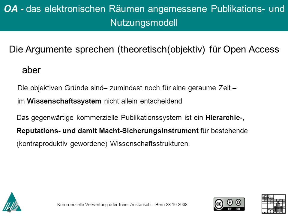 Die Argumente sprechen (theoretisch(objektiv) für Open Access