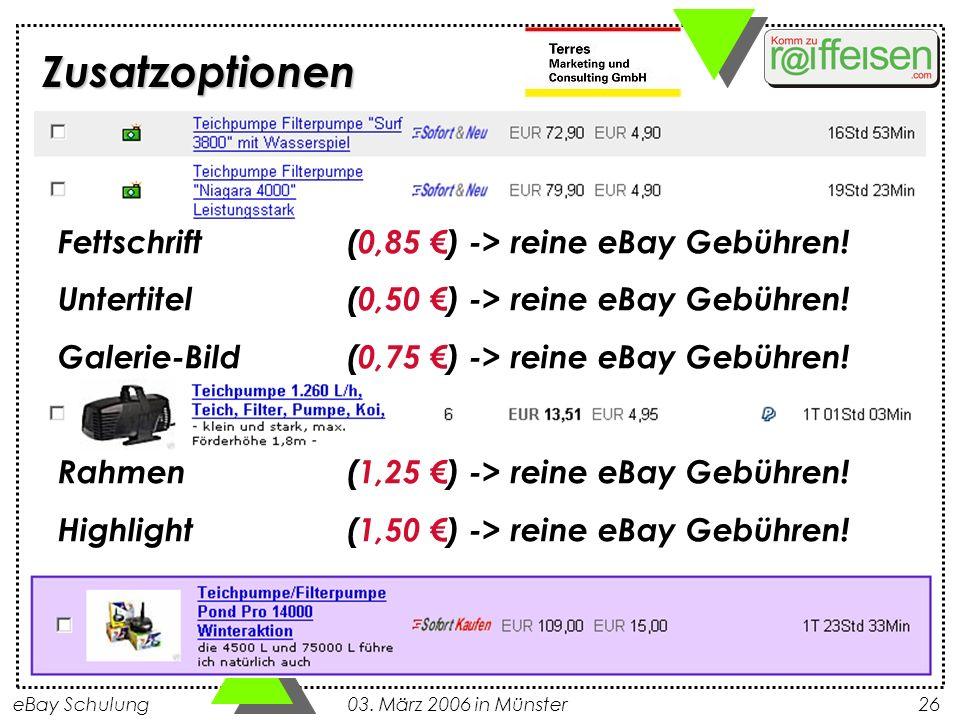 Zusatzoptionen Fettschrift (0,85 €) -> reine eBay Gebühren!