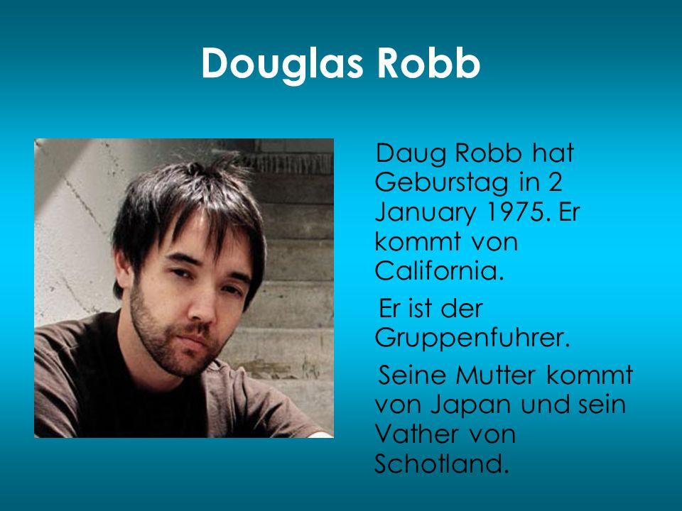 Douglas Robb Er ist der Gruppenfuhrer.