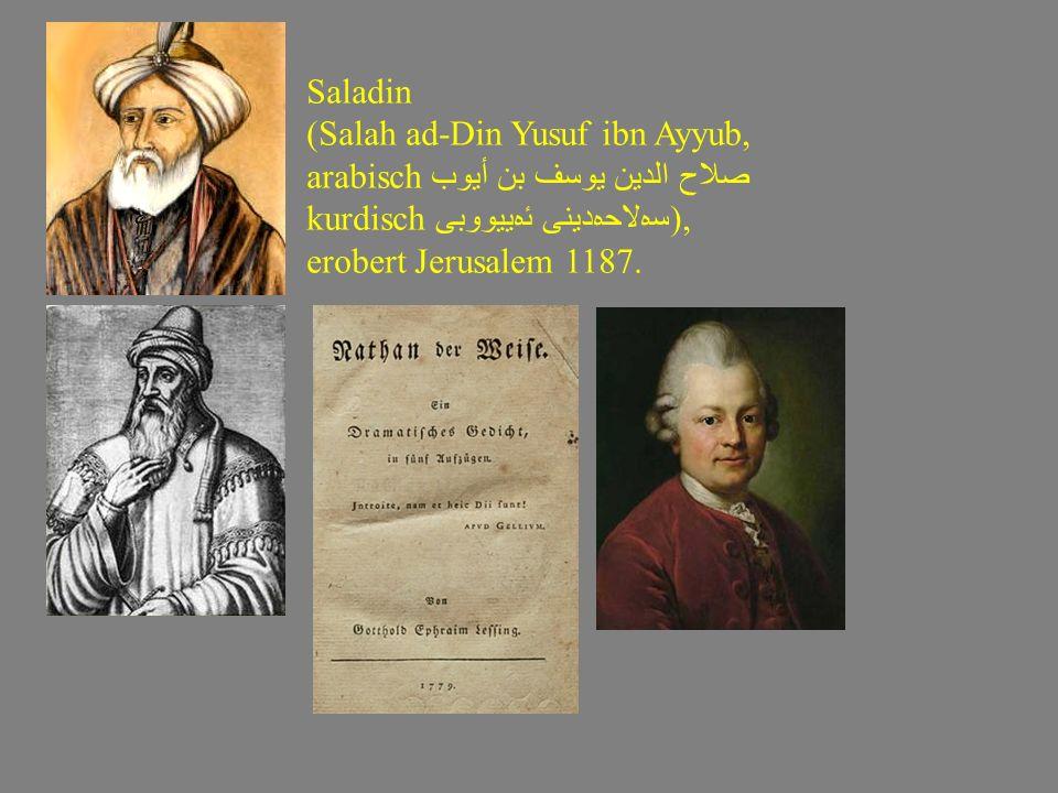 Saladin (Salah ad-Din Yusuf ibn Ayyub, arabisch صلاح الدين يوسف بن أيوب. kurdisch سەلاحەدینی ئەییووبی),