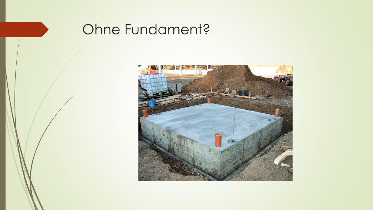 Ohne Fundament