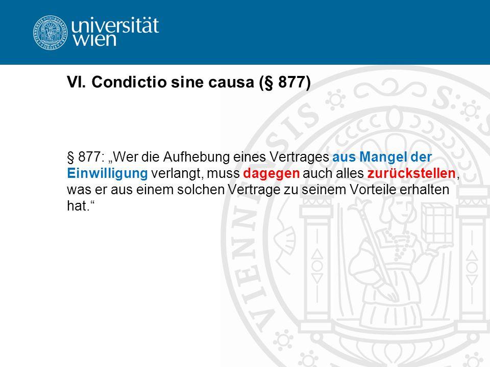 VI. Condictio sine causa (§ 877)