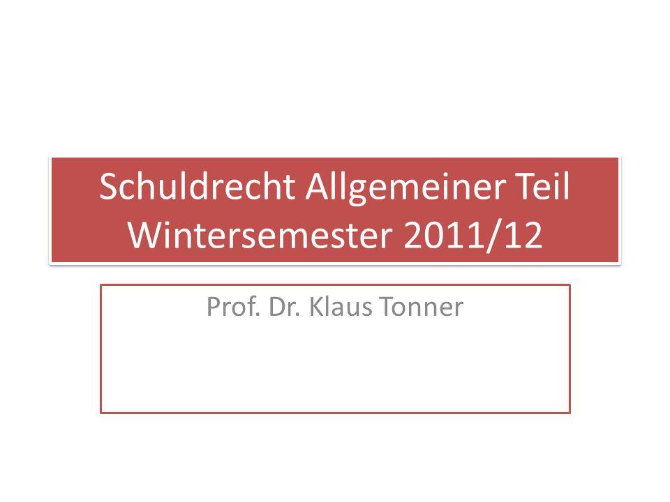Schuldrecht Allgemeiner Teil Wintersemester 2011/12