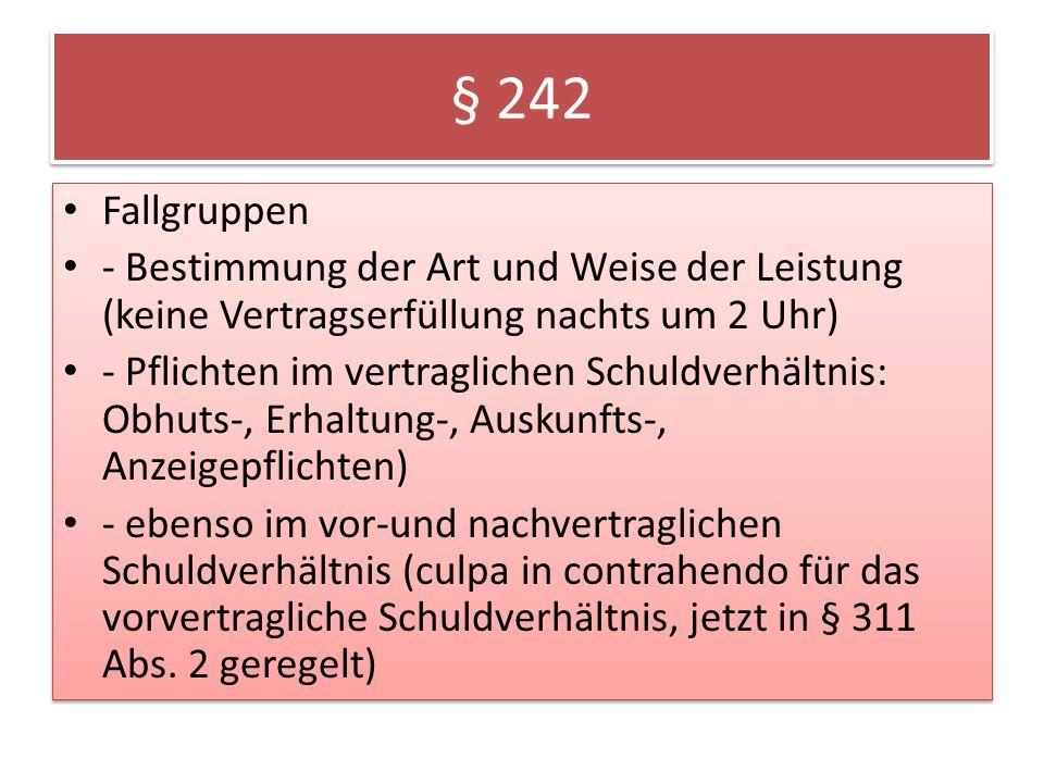 § 242 Fallgruppen. - Bestimmung der Art und Weise der Leistung (keine Vertragserfüllung nachts um 2 Uhr)