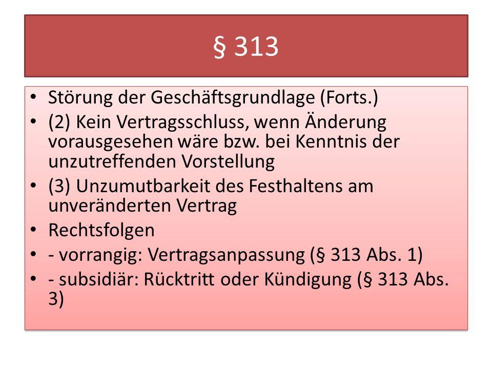 § 313 Störung der Geschäftsgrundlage (Forts.)