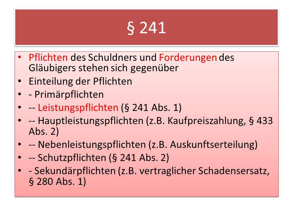 § 241 Pflichten des Schuldners und Forderungen des Gläubigers stehen sich gegenüber. Einteilung der Pflichten.
