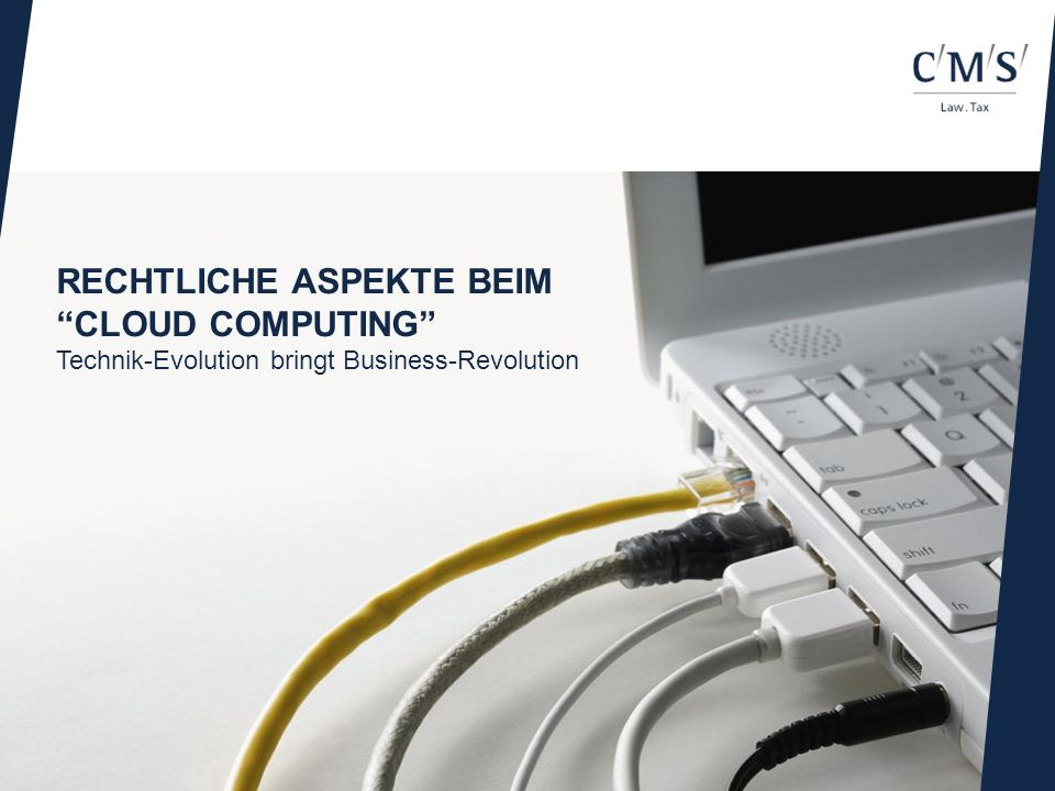 Rechtliche Aspekte beim Cloud Computing Technik-Evolution bringt Business-Revolution