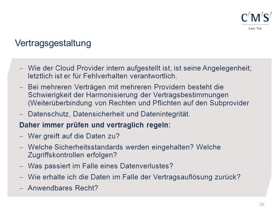 Vertragsgestaltung Wie der Cloud Provider intern aufgestellt ist, ist seine Angelegenheit; letztlich ist er für Fehlverhalten verantwortlich.