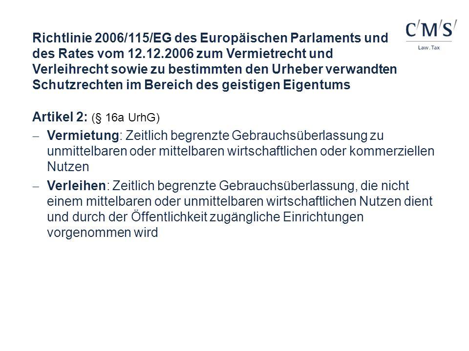 Richtlinie 2006/115/EG des Europäischen Parlaments und des Rates vom 12.12.2006 zum Vermietrecht und Verleihrecht sowie zu bestimmten den Urheber verwandten Schutzrechten im Bereich des geistigen Eigentums