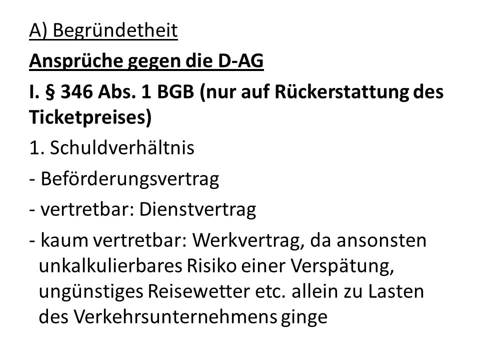 A) Begründetheit Ansprüche gegen die D-AG I. § 346 Abs