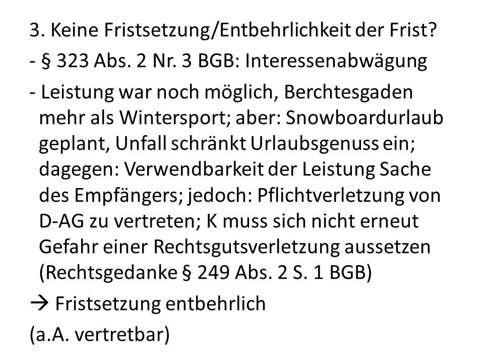 3. Keine Fristsetzung/Entbehrlichkeit der Frist. - § 323 Abs. 2 Nr