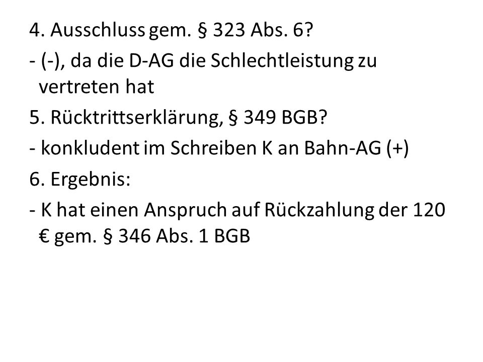 4. Ausschluss gem. § 323 Abs. 6. - (-), da die D-AG die Schlechtleistung zu vertreten hat 5.