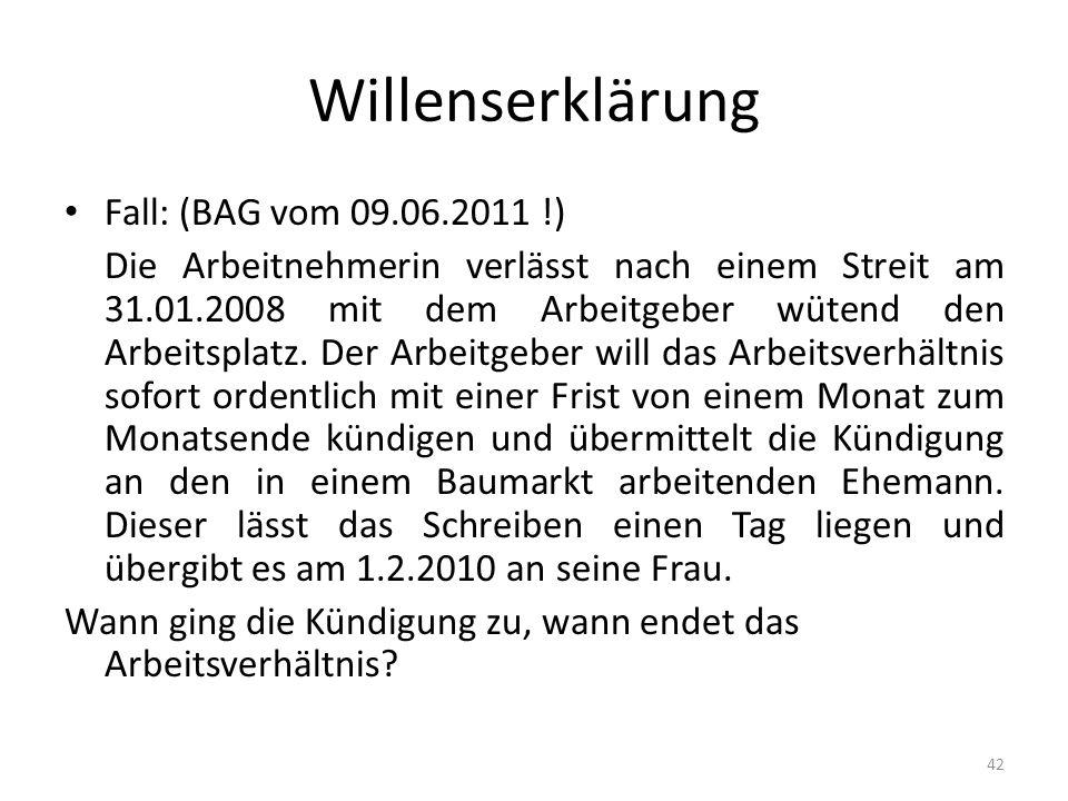 Willenserklärung Fall: (BAG vom 09.06.2011 !)