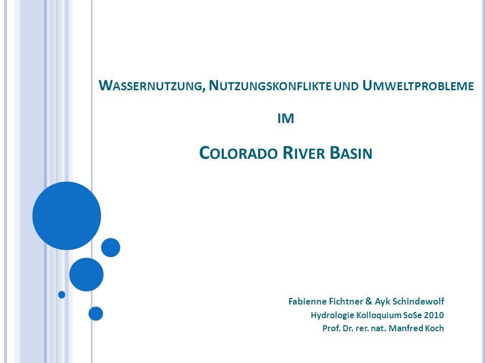 Wassernutzung, Nutzungskonflikte und Umweltprobleme im Colorado River Basin