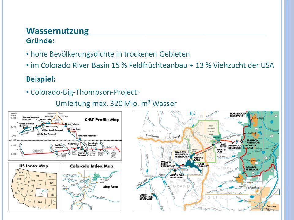 Wassernutzung Gründe: hohe Bevölkerungsdichte in trockenen Gebieten