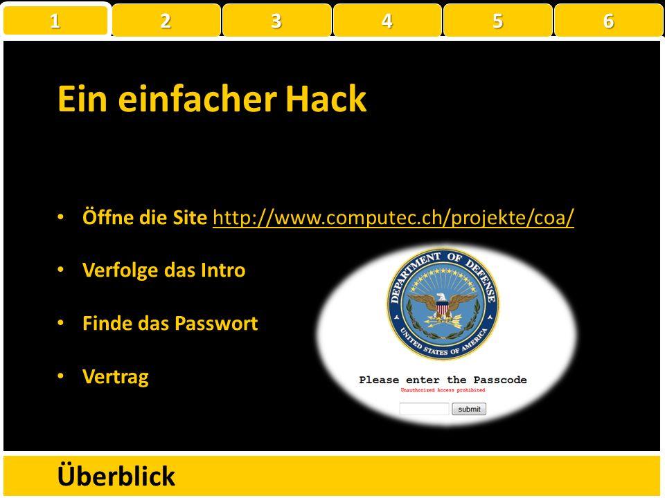 Ein einfacher Hack Überblick 1 2 3 4 5 6