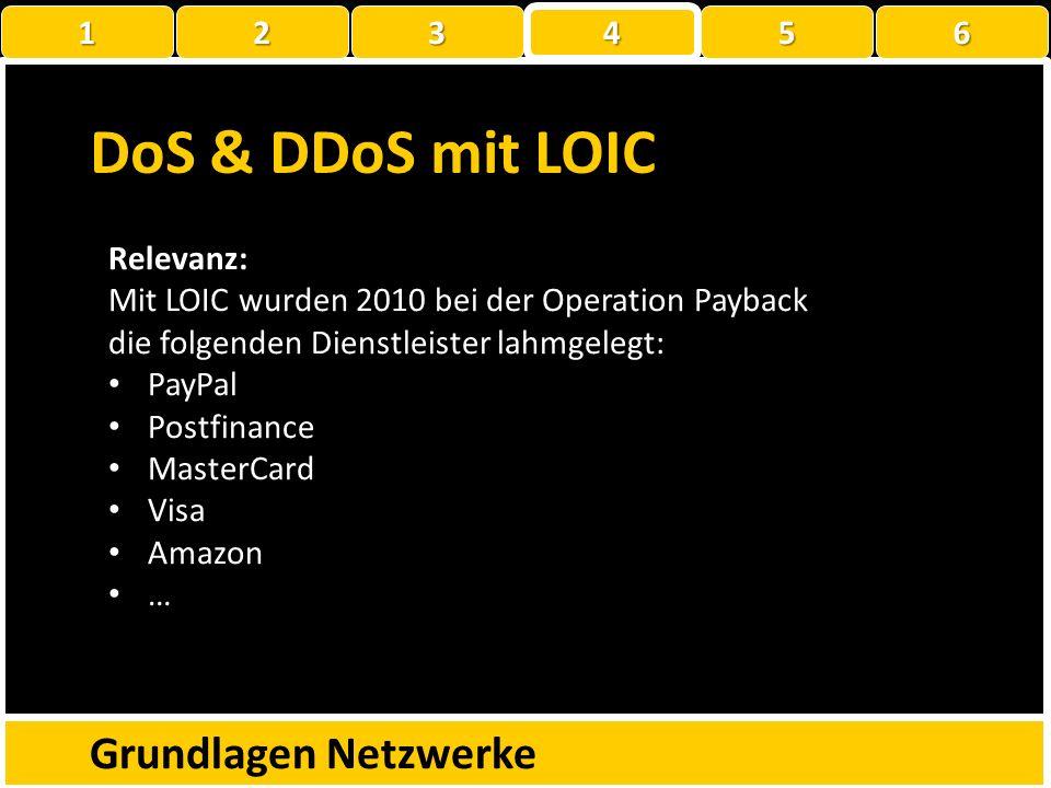 DoS & DDoS mit LOIC Grundlagen Netzwerke 1 2 3 4 5 6 Relevanz: