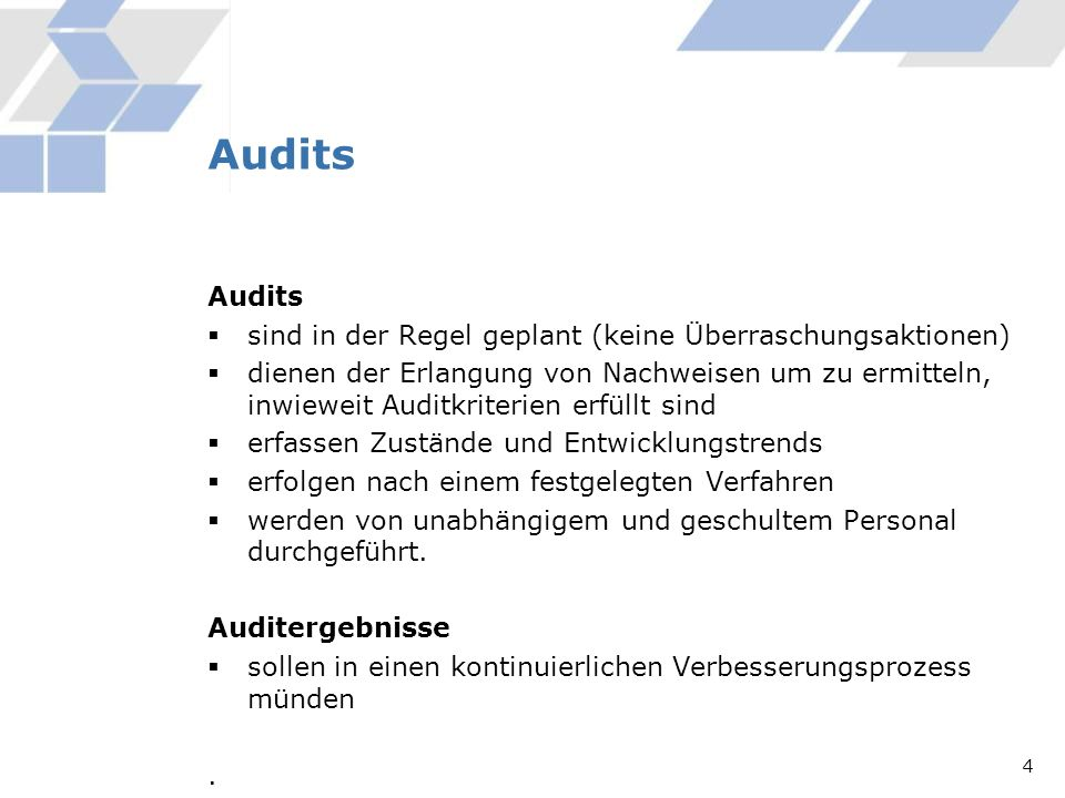 Audits Audits sind in der Regel geplant (keine Überraschungsaktionen)