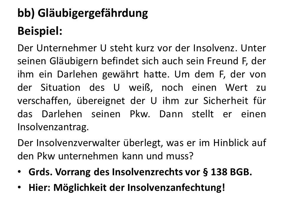 bb) Gläubigergefährdung Beispiel:
