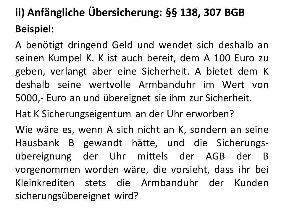 ii) Anfängliche Übersicherung: §§ 138, 307 BGB
