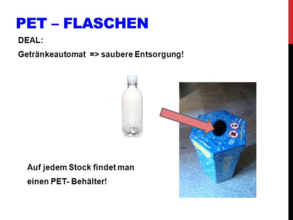 PET – Flaschen DEAL: Getränkeautomat => saubere Entsorgung!