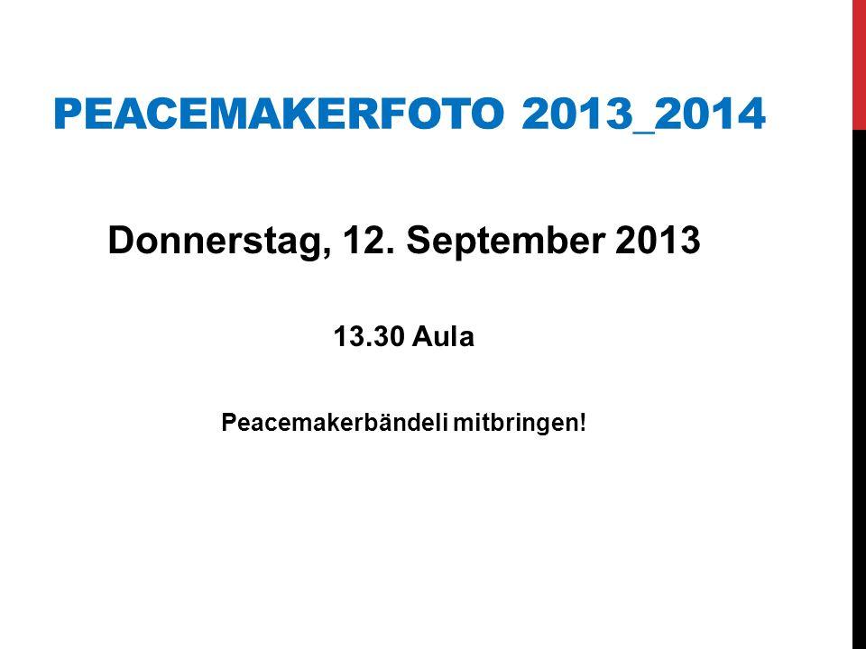 Peacemakerbändeli mitbringen!