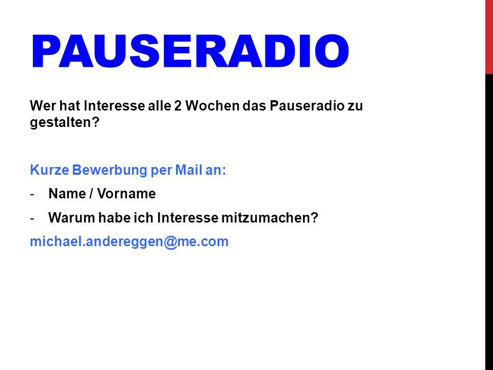 Pauseradio Wer hat Interesse alle 2 Wochen das Pauseradio zu gestalten Kurze Bewerbung per Mail an: