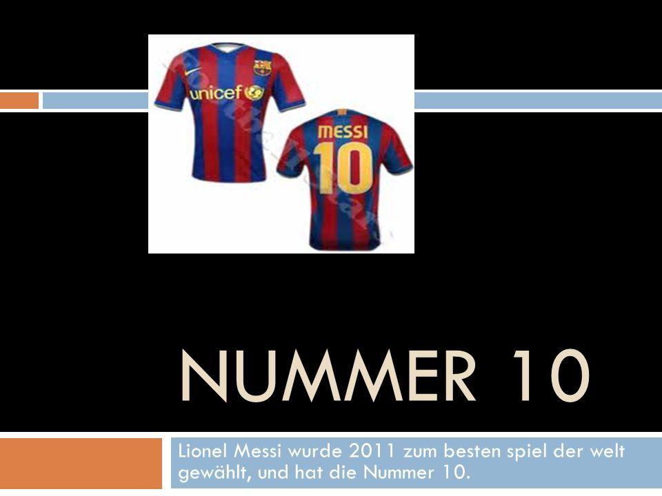 nummer 10 Lionel Messi wurde 2011 zum besten spiel der welt gewählt, und hat die Nummer 10.