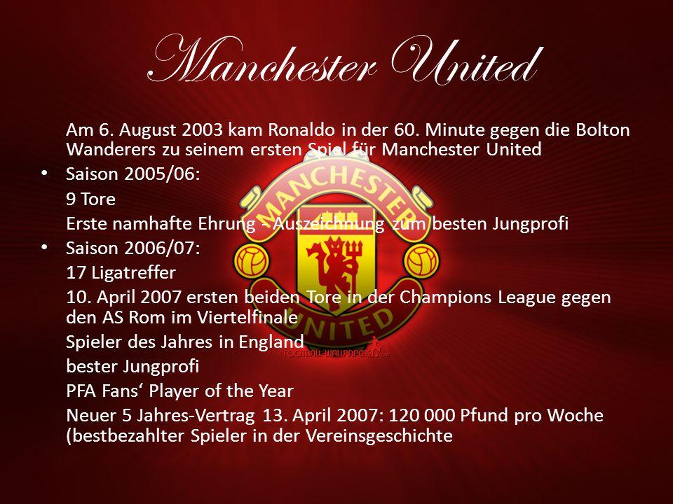 Manchester United Am 6. August 2003 kam Ronaldo in der 60. Minute gegen die Bolton Wanderers zu seinem ersten Spiel für Manchester United.