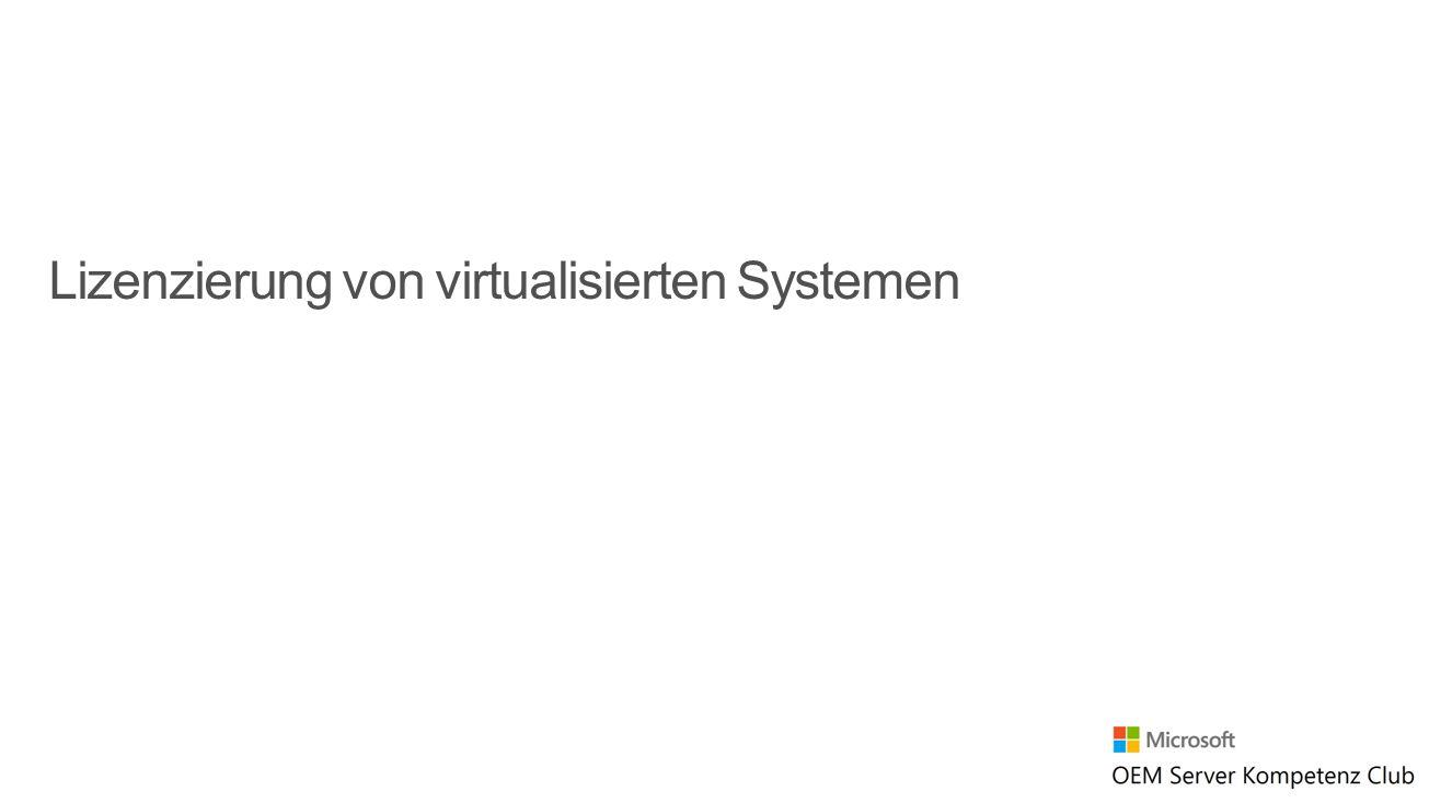 Lizenzierung von virtualisierten Systemen