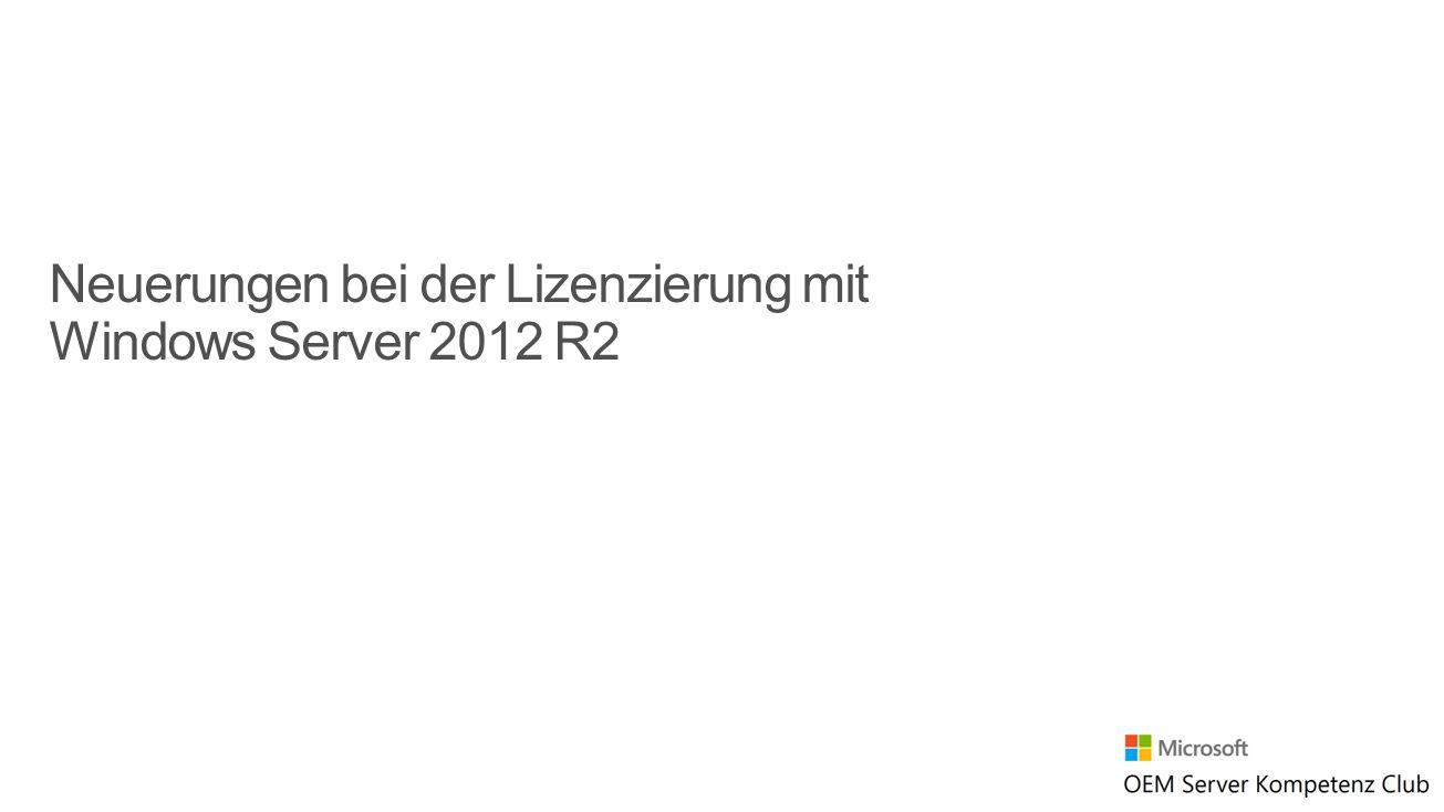 Neuerungen bei der Lizenzierung mit Windows Server 2012 R2