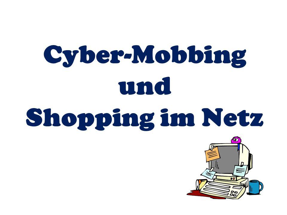 Cyber-Mobbing und Shopping im Netz