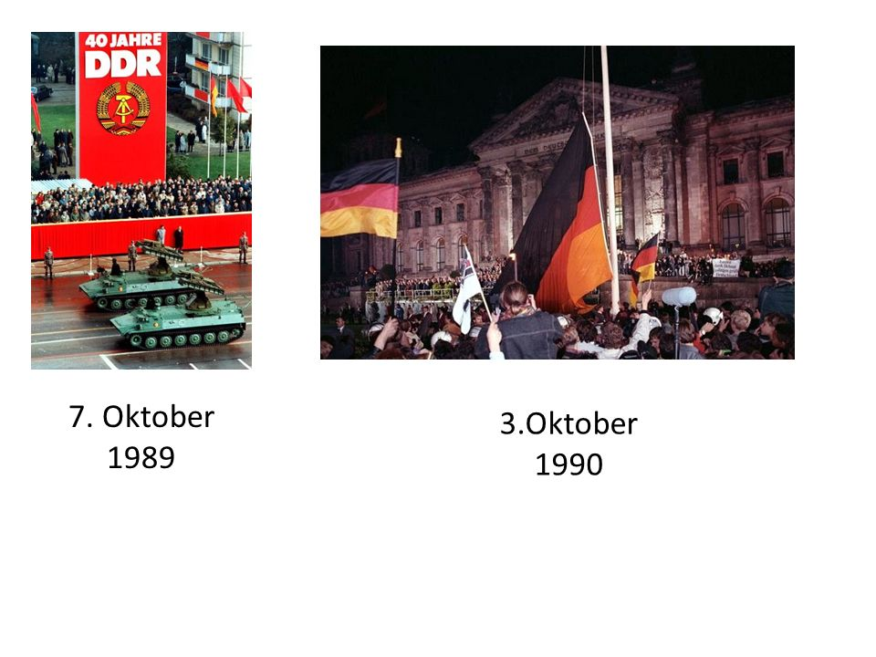 7. Oktober 1989 3.Oktober 1990
