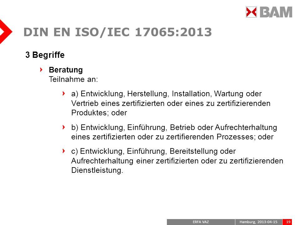 DIN EN ISO/IEC 17065:2013 3 Begriffe Beratung Teilnahme an: