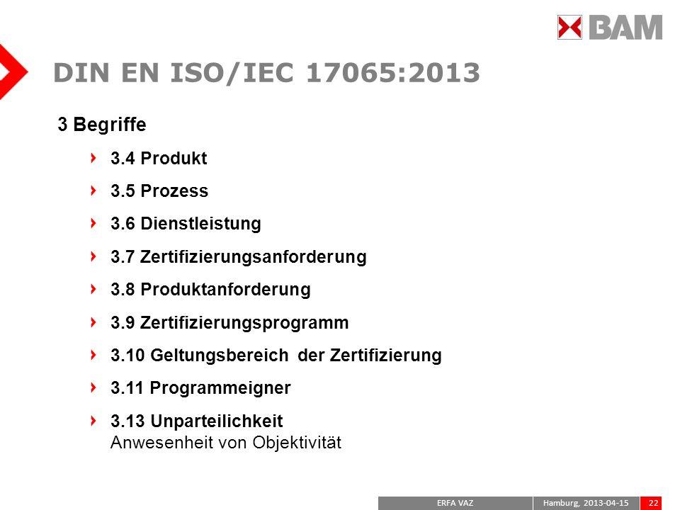 DIN EN ISO/IEC 17065:2013 3 Begriffe 3.4 Produkt 3.5 Prozess