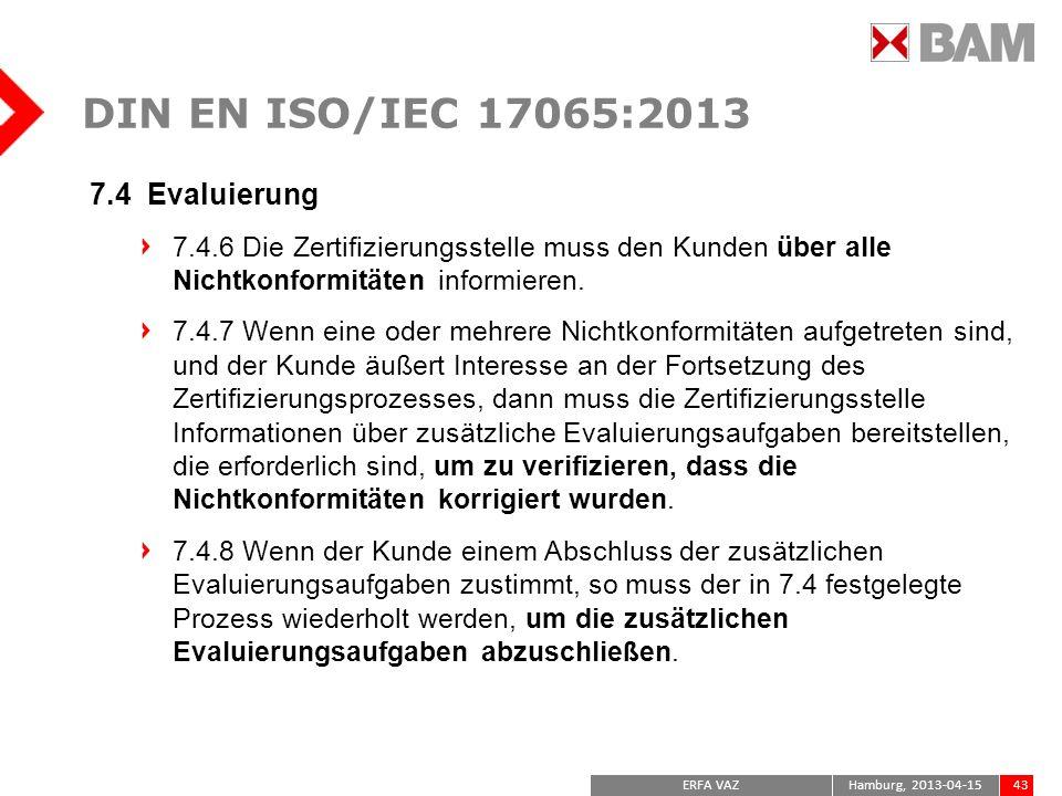DIN EN ISO/IEC 17065:2013 7.4 Evaluierung