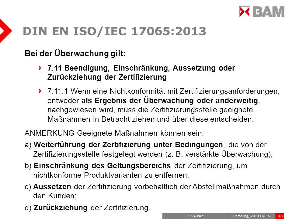 DIN EN ISO/IEC 17065:2013 Bei der Überwachung gilt: