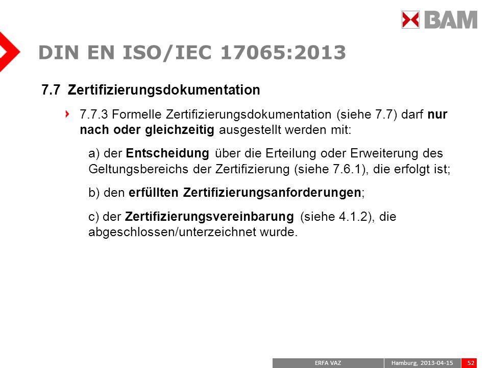 DIN EN ISO/IEC 17065:2013 7.7 Zertifizierungsdokumentation
