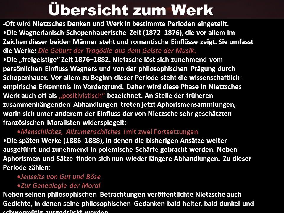 Übersicht zum Werk -Oft wird Nietzsches Denken und Werk in bestimmte Perioden eingeteilt.