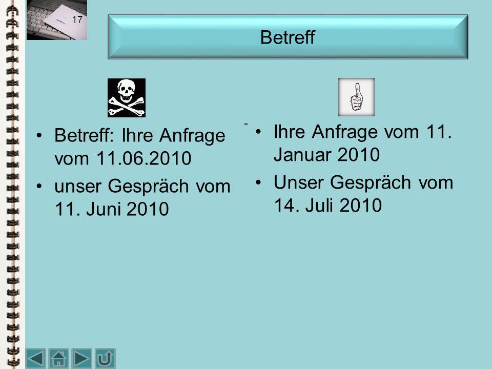 Ihre Anfrage vom 11. Januar 2010 Unser Gespräch vom 14. Juli 2010