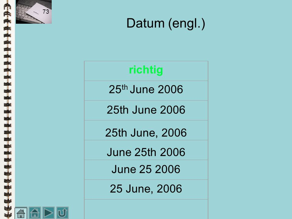 Datum (engl.) richtig 25th June 2006 25th June 2006 25th June, 2006