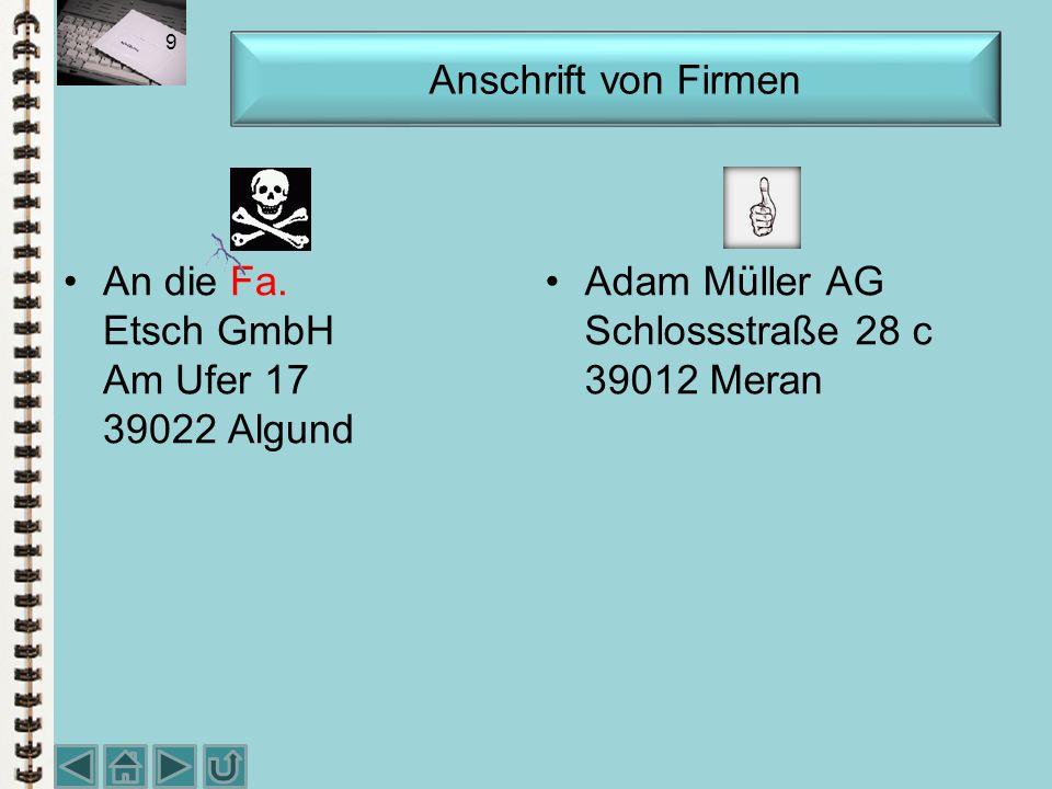 Anschrift von Firmen An die Fa. Etsch GmbH Am Ufer 17 39022 Algund.