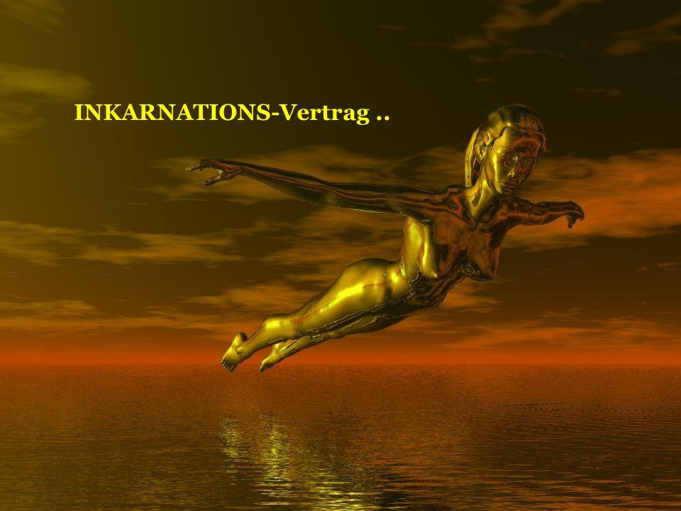 INKARNATIONS-Vertrag ..