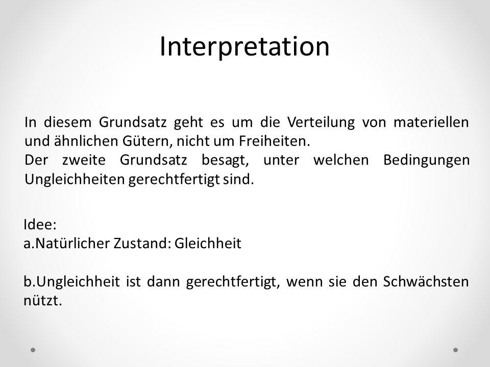 InterpretationIn diesem Grundsatz geht es um die Verteilung von materiellen und ähnlichen Gütern, nicht um Freiheiten.