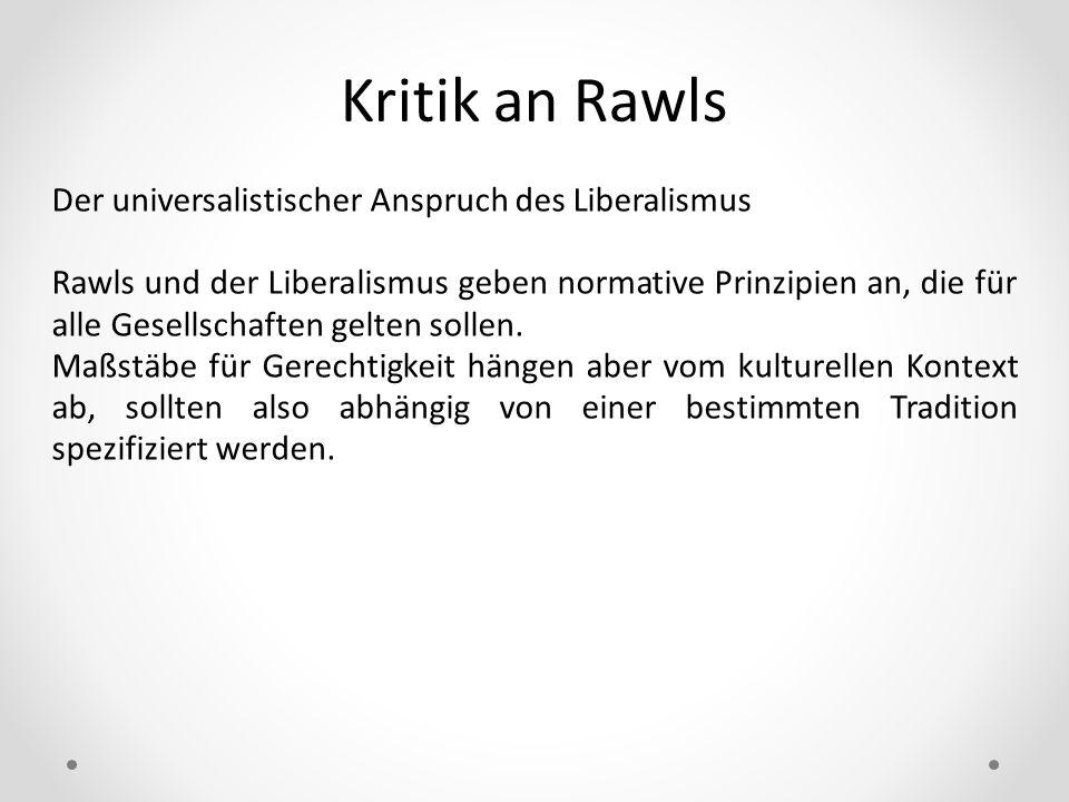 Kritik an Rawls Der universalistischer Anspruch des Liberalismus