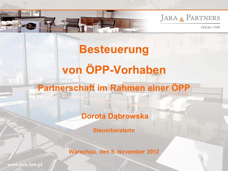 Besteuerung von ÖPP-Vorhaben Partnerschaft im Rahmen einer ÖPP Dorota Dąbrowska Steuerberaterin Warschau, den 5.