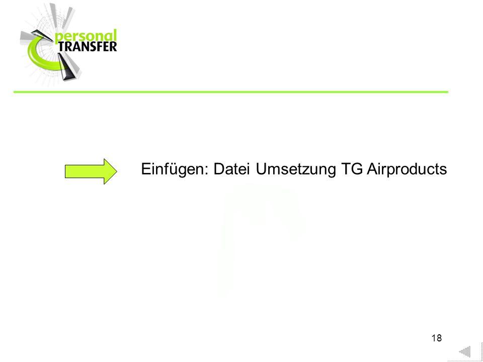 Einfügen: Datei Umsetzung TG Airproducts