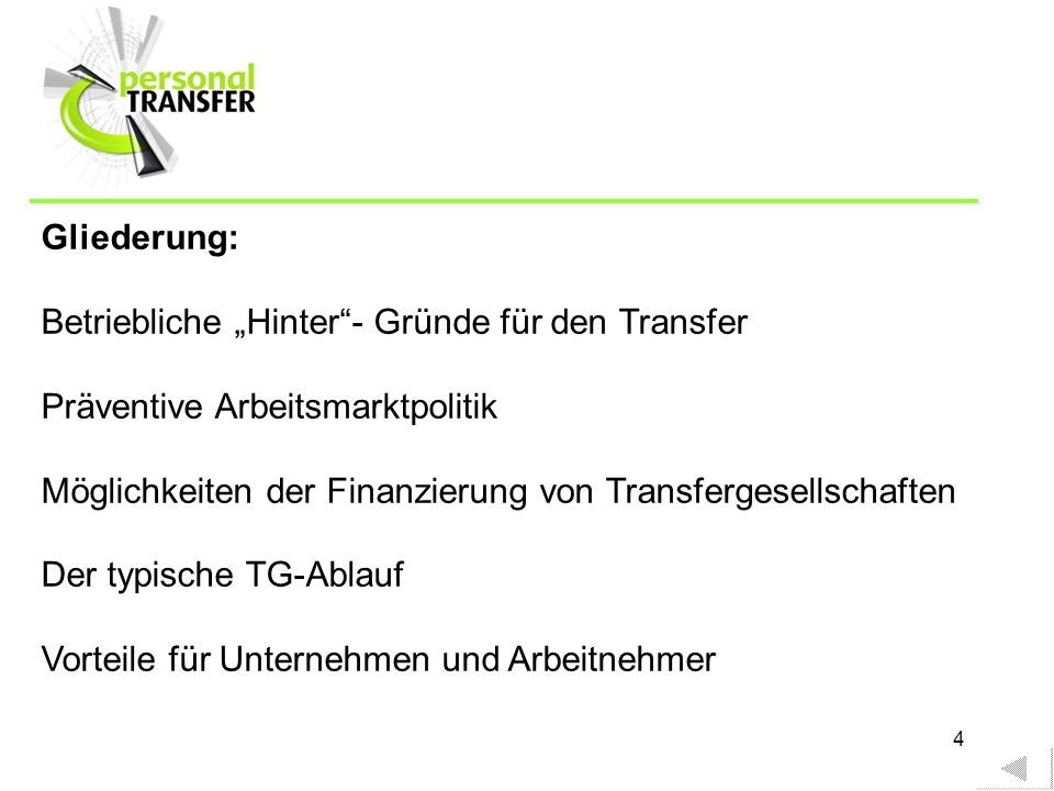 """Gliederung:Betriebliche """"Hinter - Gründe für den Transfer. Präventive Arbeitsmarktpolitik. Möglichkeiten der Finanzierung von Transfergesellschaften."""