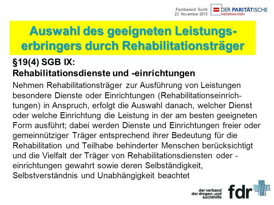 Auswahl des geeigneten Leistungs- erbringers durch Rehabilitationsträger