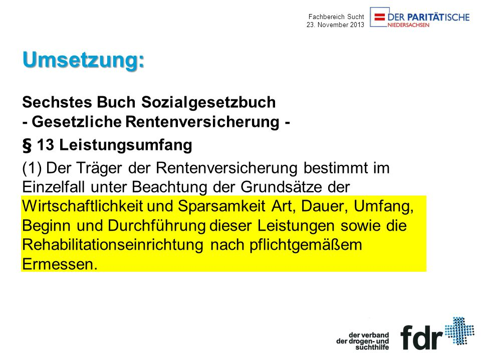 Umsetzung: Sechstes Buch Sozialgesetzbuch - Gesetzliche Rentenversicherung - § 13 Leistungsumfang.
